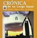 CRÓNICA DE UN LARGO AMOR, MADRE MARAVILLAS DE JESÚS