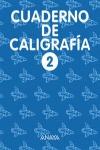 CALIGRAFÍA, EDUCACIÓN PRIMARIA, 2 CICLO. CUADERNO 2