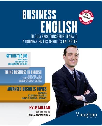 BUSINESS ENGLISH. TU GUÍA PARA CONSEGUIR TRABAJO Y TRIUNFAR EN LOS NEGOCIOS EN INGLÉS
