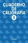 CALIGRAFÍA, EDUCACIÓN PRIMARIA, 2 CICLO. CUADERNO 5