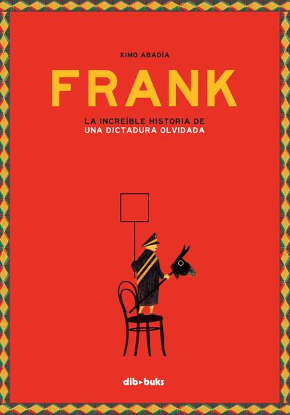 FRANK. LA INCREÏBLE HISTÒRIA D´UNA DICTADURA OBLIDADA