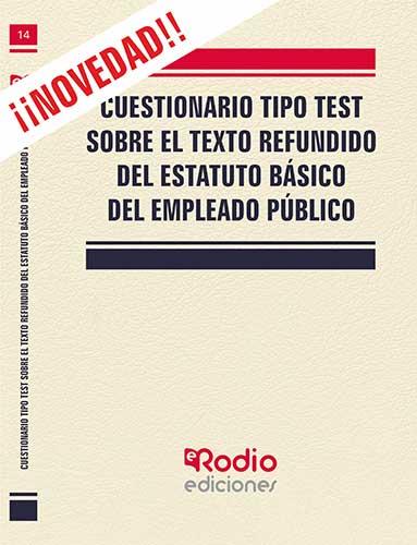 CUESTIONARIO TIPO TEST. TEXTO REFUNDIDO DEL ESTATUTO BÁSICO DEL EMPLEADO PÚBLICO