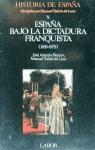 ESPAÑA BAJO LA DICTADURA FRANQUISTA (HISTORIA DE ESPAÑA T-10)