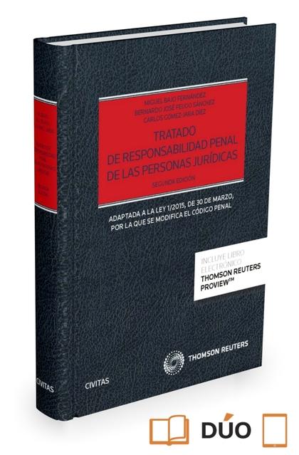 TRATADO DE RESPONSABILIDAD PENAL DE LAS PERSONAS JURÍDICAS (PAPEL + E-BOOK). ADAPTADA A LA LEY