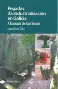 PEGADAS DA INDUSTRIALIZACIÓN EN GALICIA : A ENSEADA DE SAN SIMÓN