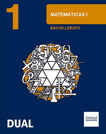 MATEMÁTICAS CIENCIAS NATURALES 1.º BACHILLERATO INICIA DUAL. LIBRO DEL ALUMNO.