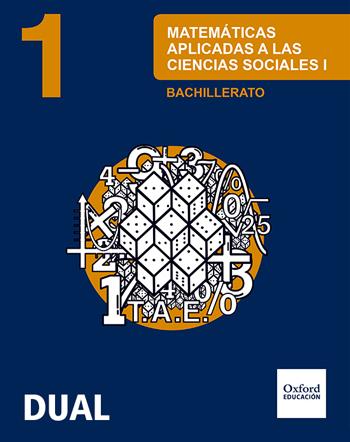 MATEMÁTICAS CIENCIAS SOCIALES 1.º BACHILLERATO INICIA DUAL. LIBRO DEL ALUMNO.