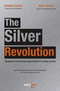 THE SILVER REVOLUTION. AGINGNOMICS: THE ECONOMIC OPPORTUNITIES OF AN AGING ECONOMY