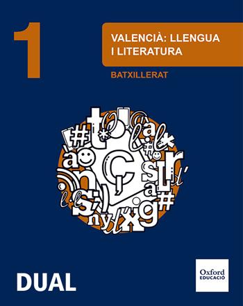 LENGUA VALENCIANA Y LITERATURA 1.º BACHILLERATO INICIA DUAL. LIBRO DEL ALUMNO.