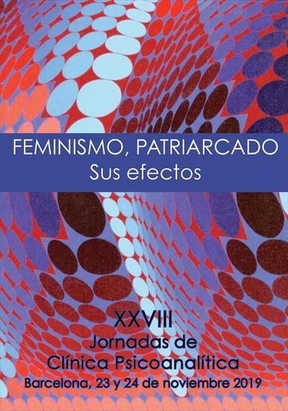 FEMINISMO, PATRIARCADO. SUS EFECTOS. XXVIII JORNADAS DE CLÍNICA PSICOANALÍTICA