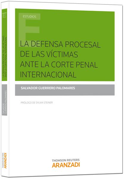 LA DEFENSA PROCESAL DE LAS VICTIMAS ANTE LA CORTE PENAL INTERNACIONAL
