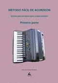 MÉTODO FÁCIL DE ACORDEÓN I : SISTEMA PARA ACORDEÓN PIANO Y BAJOS ESTÁNDAR