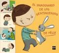 IMAGINARIO DE LOS SENTIMIENTOS DE FELIX, EL