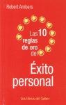 LAS 10 REGLAS DE ORO DEL ÉXITO PERSONAL