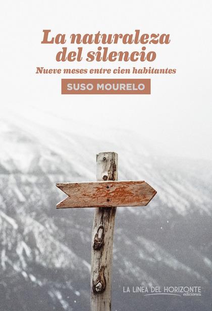 LA NATURALEZA DEL SILENCIO. NUEVE MESES ENTRE CIEN HABITANTES