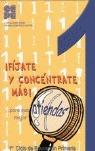 FÍJATE Y CONCÉNTRATE MÁS, 1