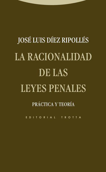 LA RACIONALIDAD DE LAS LEYES PENALES : PRÁCTICA Y TEORÍA