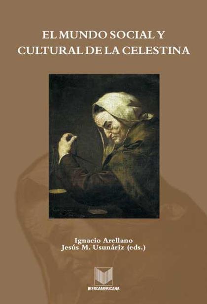 EL MUNDO SOCIAL Y CULTURAL DE LA CELESTINA. REIMPRESIÓN 2009. RÚSTICA..