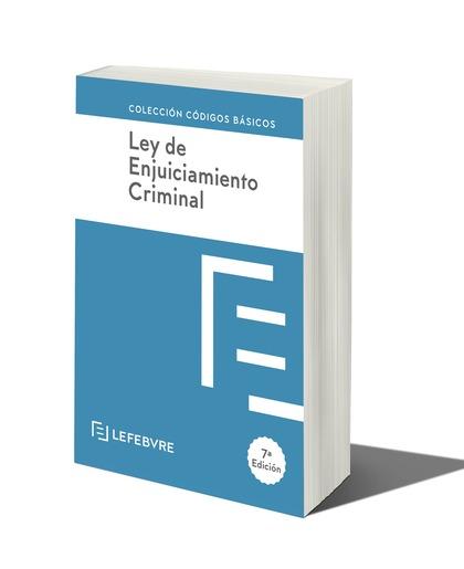 LEY DE ENJUICIAMIENTO CRIMINAL 7ª EDC.. CÓDIGO BÁSICO