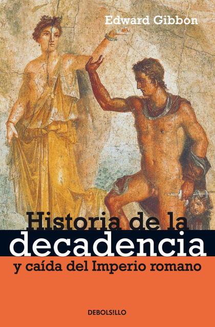 HISTORIA DE LA DECADENCIA Y CAIDA DEL IM