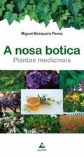 A NOSA BOTICA : PLANTAS MEDICINAIS