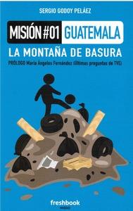 MISIÓN 01 GUATEMALA. LA MONTAÑA DE BASURA