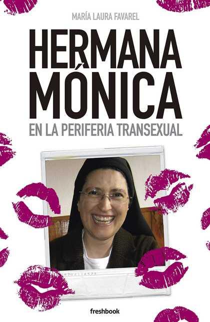 HERMANA MÓNICA. EN LA PERIFERIA TRANSEXUAL