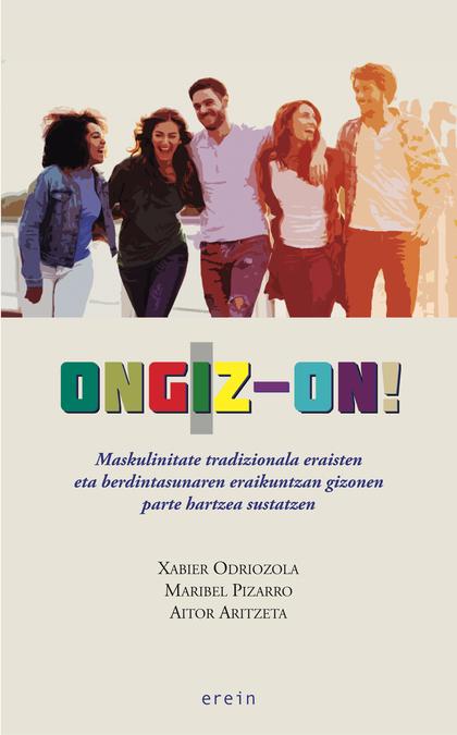 ONGIZ-ON! MASKULINITATE TRADIZIONALA ERAISTEN ETA BERDINTASUNAREN ERAIKUNTZAN GI