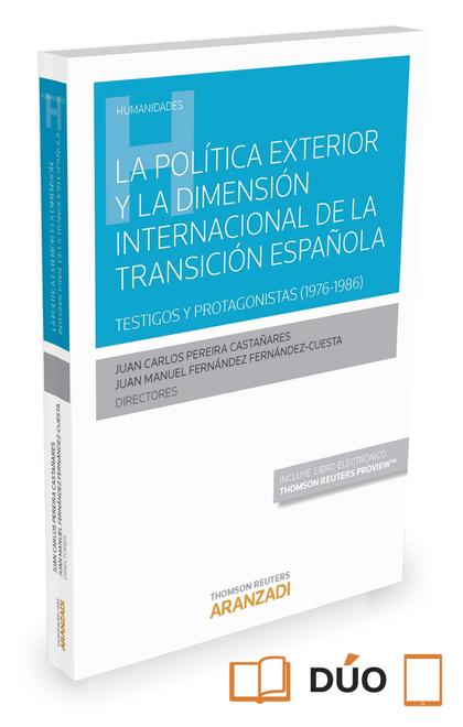 LA POLÍTICA EXTERIOR Y LA DIMENSIÓN INTERNACIONAL DE LA TRANSICIÓN ESPAÑOLA (PAP. TESTIGOS Y PR