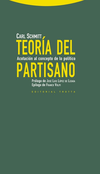 TEORÍA DEL PARTISANO : ACOTACIÓN AL CONCEPTO DE LO POLÍTICO