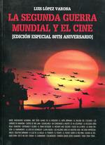 LA SEGUNDA GUERRA MUNDIAL Y EL CINE.