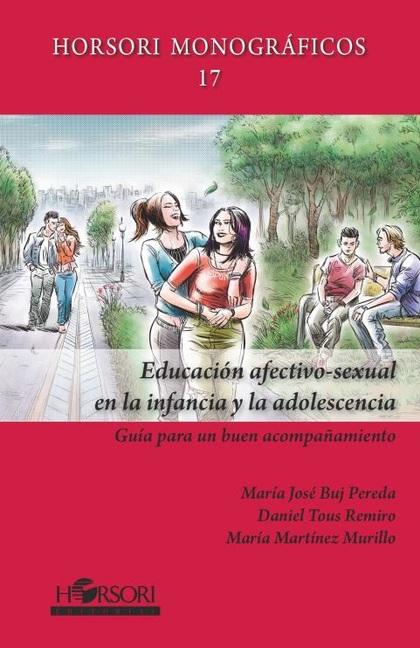 EDUCACIÓN AFECTIVO-SEXUAL EN LA INFANCIA Y LA ADOLESCENCIA. GUÍA PARA UN BUENA ACOMPAÑAMIENTO