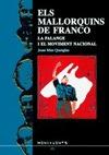 ELS MANORQUINS DE FRANCO : LA FALANGE I EL MOVIMONT NACIONAL