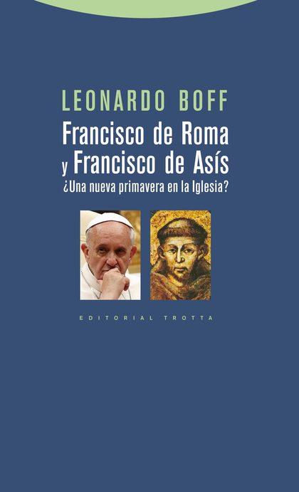 FRANCISCO DE ROMA Y FRANCISCO DE ASÍS : ¿UNA NUEVA PRIMAVERA EN LA IGLESIA?