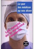LO QUE LOS MÉDICOS NO NOS DICEN: LOS RIESGOS DE LA MEDICINA MODERNA