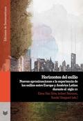 HORIZONTES DEL EXILIO. NUEVAS APROXIMACIONES A LA EXPERIENCIA DE LOS EXILIOS ENTRE EUROPA Y AM