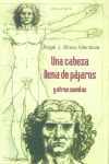 UNA CABEZA LLENA DE PAJAROS Y OTROS CUENTOS