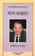 PEPE SERRET: HIMNO A LA VIDA