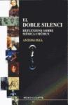 EL DOBLE SILENCI : REFLEXIONS SOBRE MÚSICA I MÚSICS
