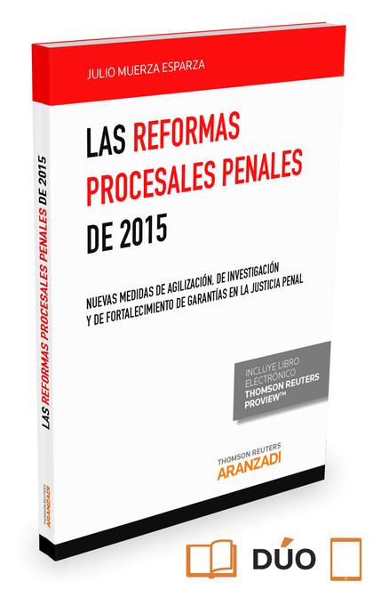 LAS REFORMAS PROCESALES PENALES DE 2015 EXPRES (PAPEL + E-BOOK). NUEVAS MEDIDAS DE AGILIZACIÓN