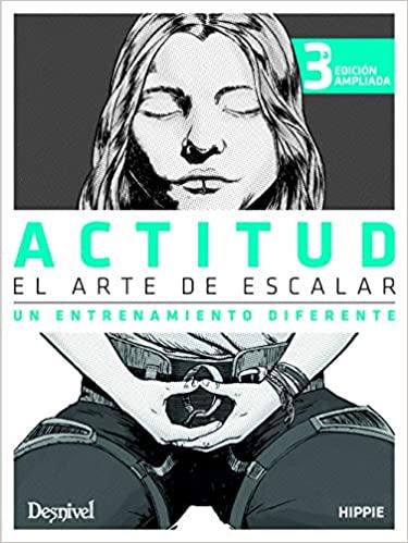ACTITUD, EL ARTE DE ESCALAR. UN ENTRENAMIENTO DIFERENTE