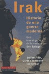 IRAK: HISTORIA DE UNA GUERRA MODERNA