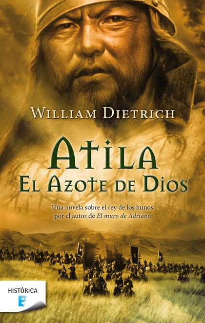 ATILA : EL AZOTE DE DIOS