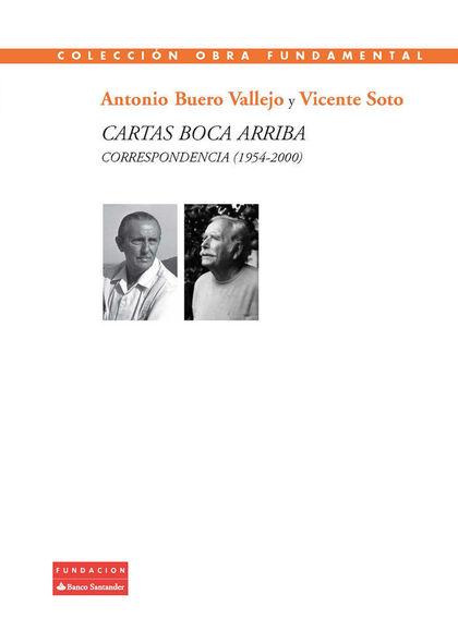 CARTAS BOCA ARRIBA : CORRESPONDENCIA, 1954-2000