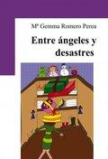ENTRE ÁNGELES Y DESASTRES