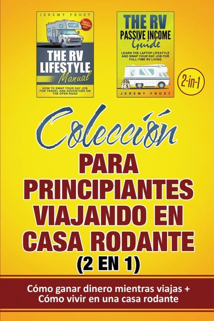 COLECCIÓN PARA PRINCIPIANTES VIAJANDO EN CASA RODANTE (2 EN 1)