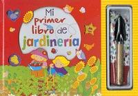 MI PRIMER LIBRO DE JARDINERIA