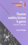 NOSOTRAS TAMBIEN HICIMOS LA GUERRA.
