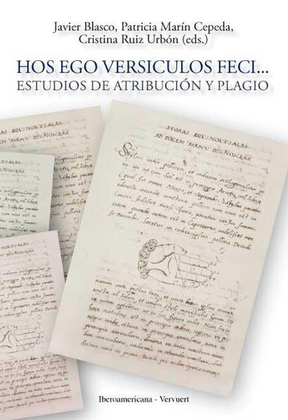 HOS EGO VERSICULOS FECI -- ESTUDIOS DE ATRIBUCIÓN Y PLAGIO