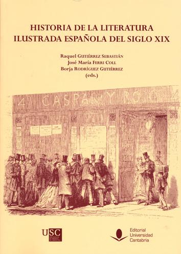 HISTORIA DE LA LITERATURA ILUSTRADA ESPAÑOLA DEL SIGLO XIX.